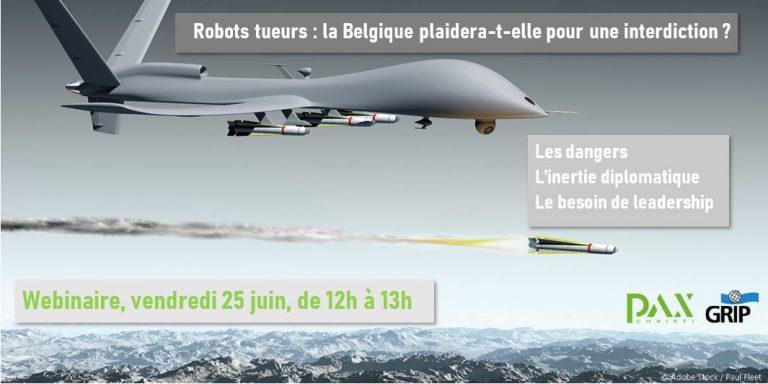Webinaire : « Robots tueurs : la Belgique plaidera-t-elle pour une interdiction ? » (Zoom, 25 juin, 12h-13h)