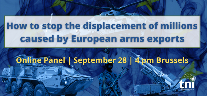 How to stop the displacement of millions caused by European arms exports | Transnational Institute (24 septembre)